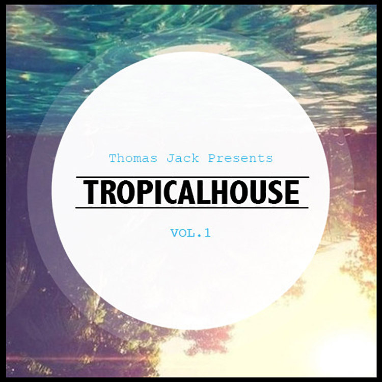 Thomas jack presents tropical house vol 1 daily beat for Jack house music