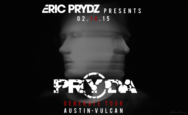 Eric Prydz Austin Vulcan 02.14.15 Preview Banner