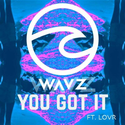 WAVZ - You Got It