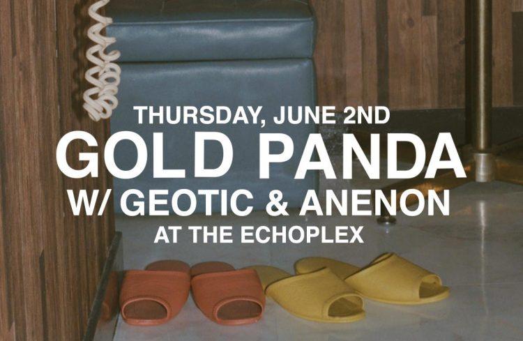 Gold Panda @ Echoplex