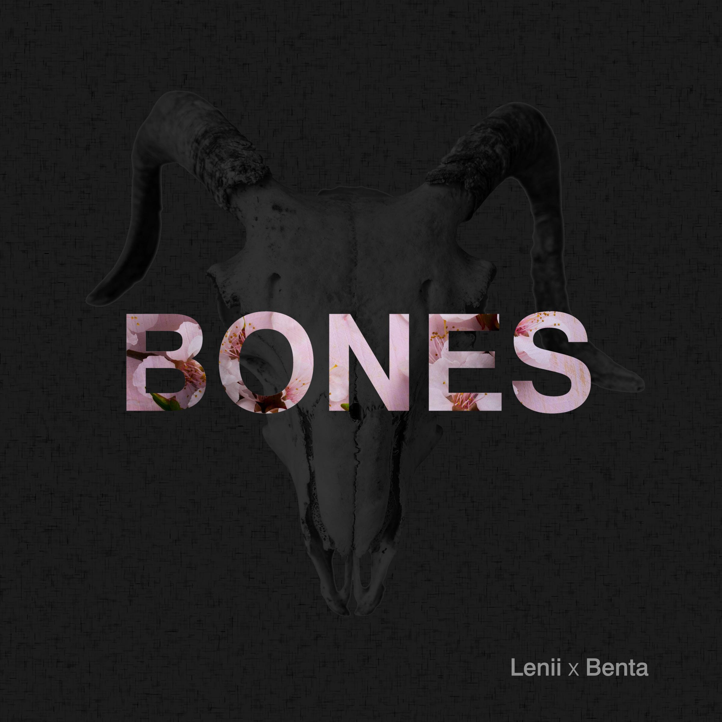 Lenii X Benta - Bones